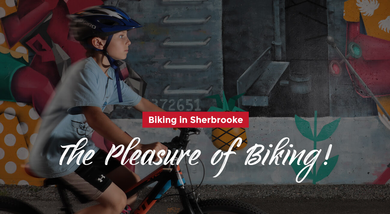 Biking in Sherbrooke - The Pleasure of Biking!