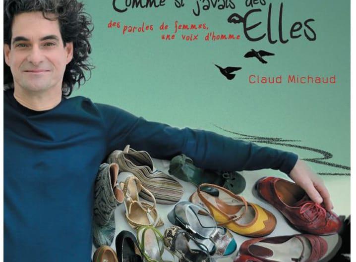 Claud Michaud, Comme si j'avais des ELLES