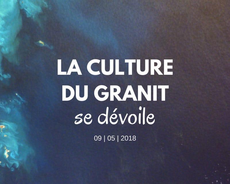 La culture du Granit se dévoile