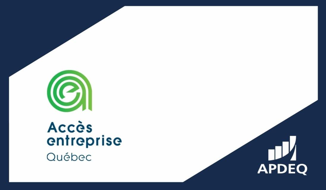 L'APDEQ, fière partenaire de la mesure Accès entreprise Québec