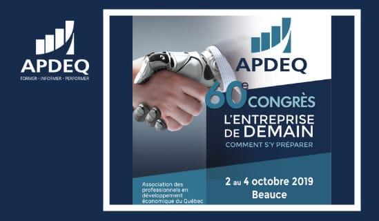 60e Congrès annuel de l'APDEQ / L'entreprise de demain: comment s'y préparer